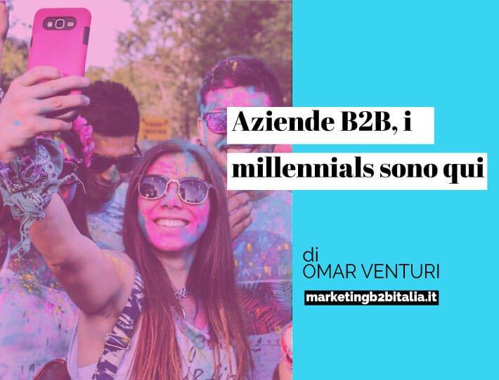 Aziende B2B i millennials sono qui