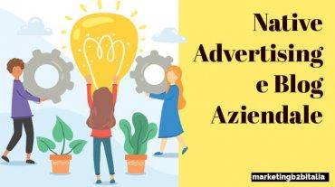 Native advertising: cos'è e come promuovere il blog aziendale