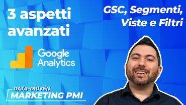 Google Analytics: viste, filtri e segmenti di pubblico