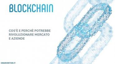 Blockchain: cos'è e perchè potrebbe rivoluzionare il mercato e le aziende
